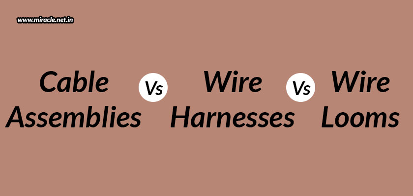 The-Difference-Between-Cable-Assemblies,-Wire-Harnesses,-And-Wire-Looms